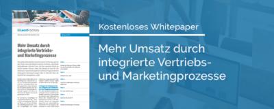 Whitepaper Mehr Umsatz durch integrierte Vertriebs-und Marketingprozesse